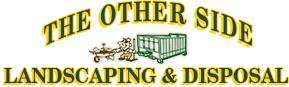The Other Side Landscaping & Disposal